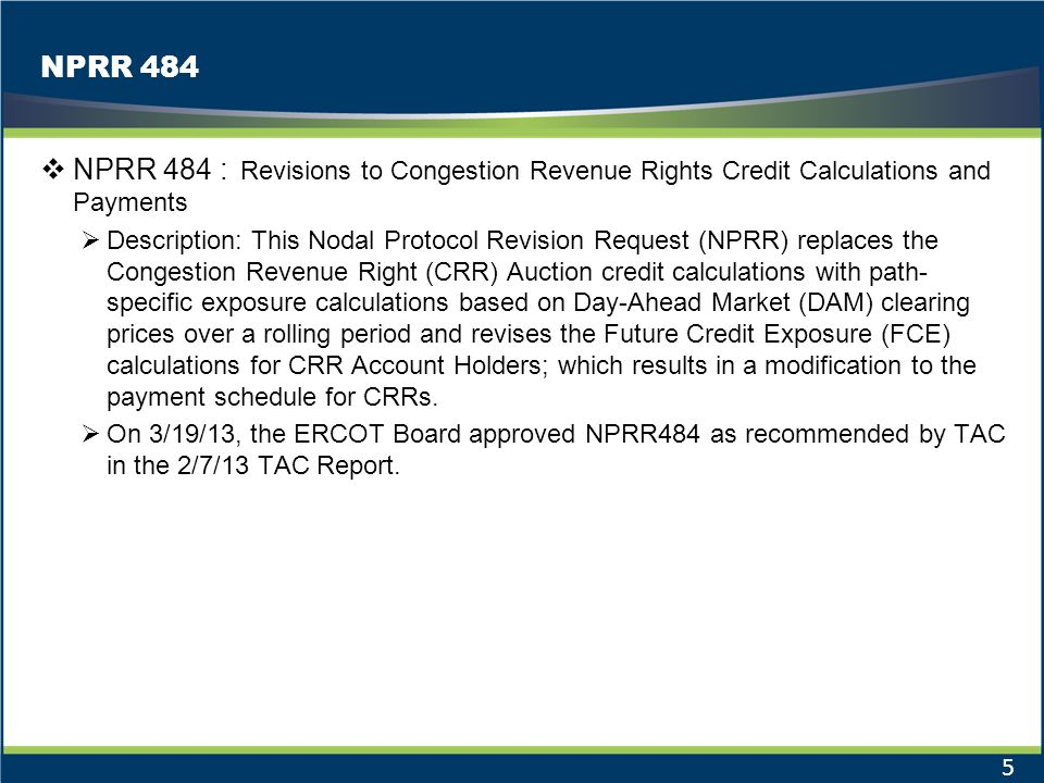 NPRR 484 NPRR 484 : Revisions to Congestion Revenue Rights Credit Calculations and Payments.