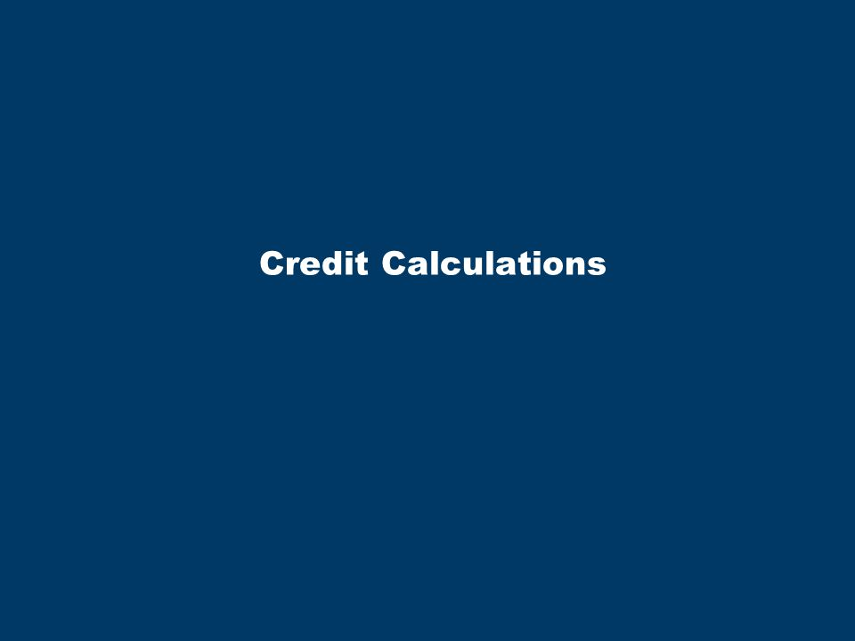 Credit Calculations