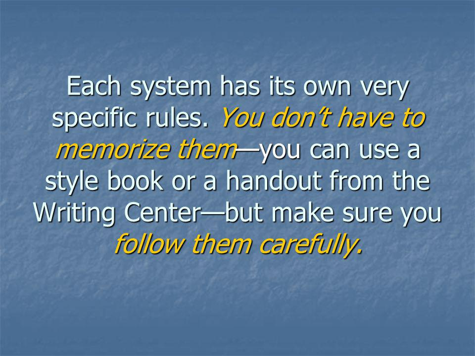 Each system has its own very specific rules