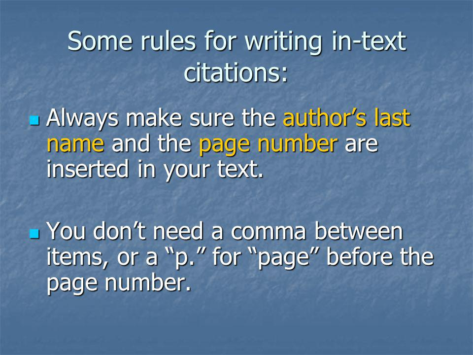 Some rules for writing in-text citations: