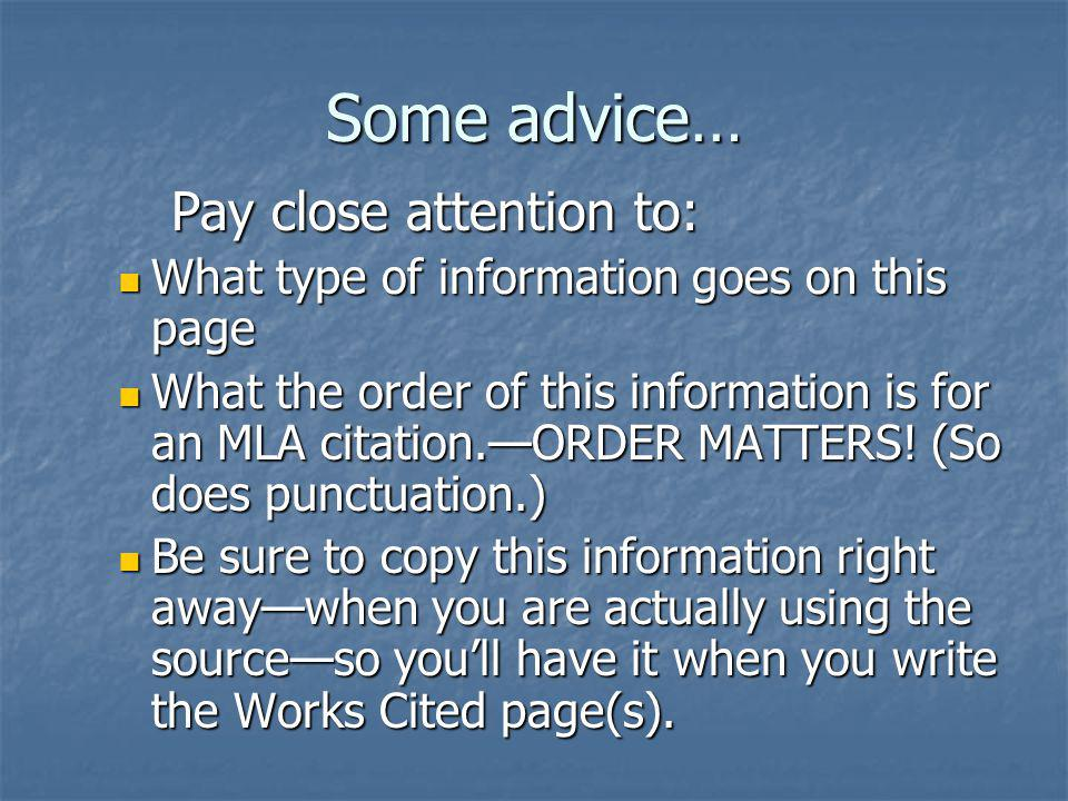 Some advice… Pay close attention to: