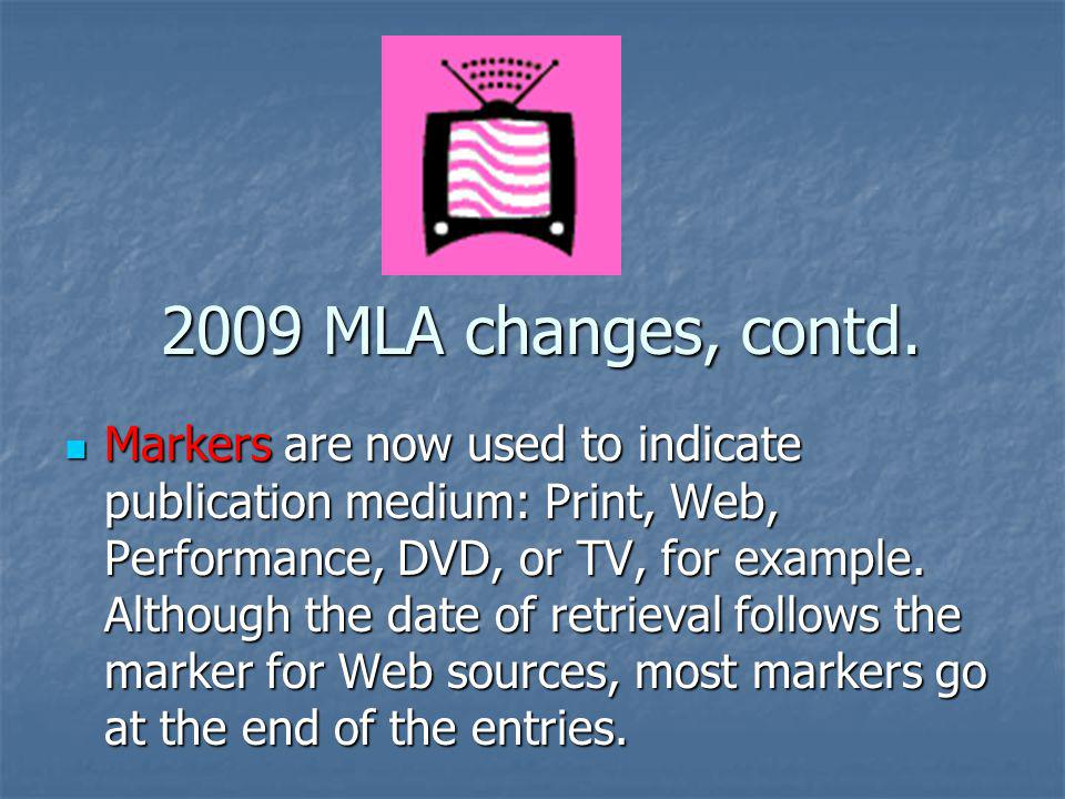 2009 MLA changes, contd.