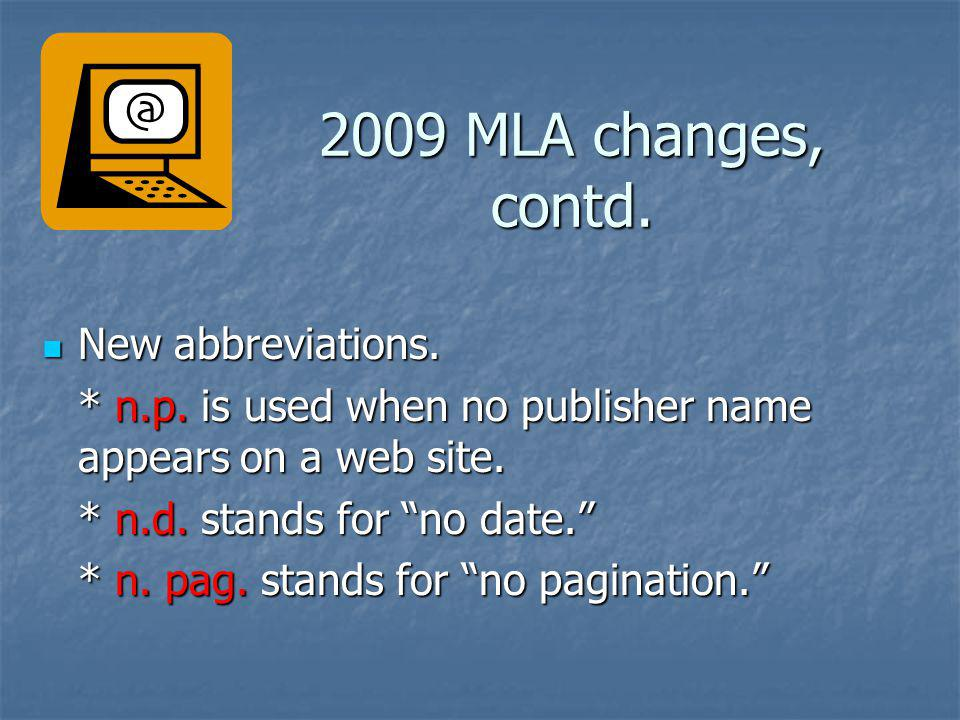 2009 MLA changes, contd. New abbreviations.