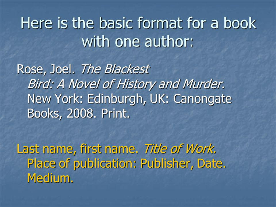 Here is the basic format for a book with one author: