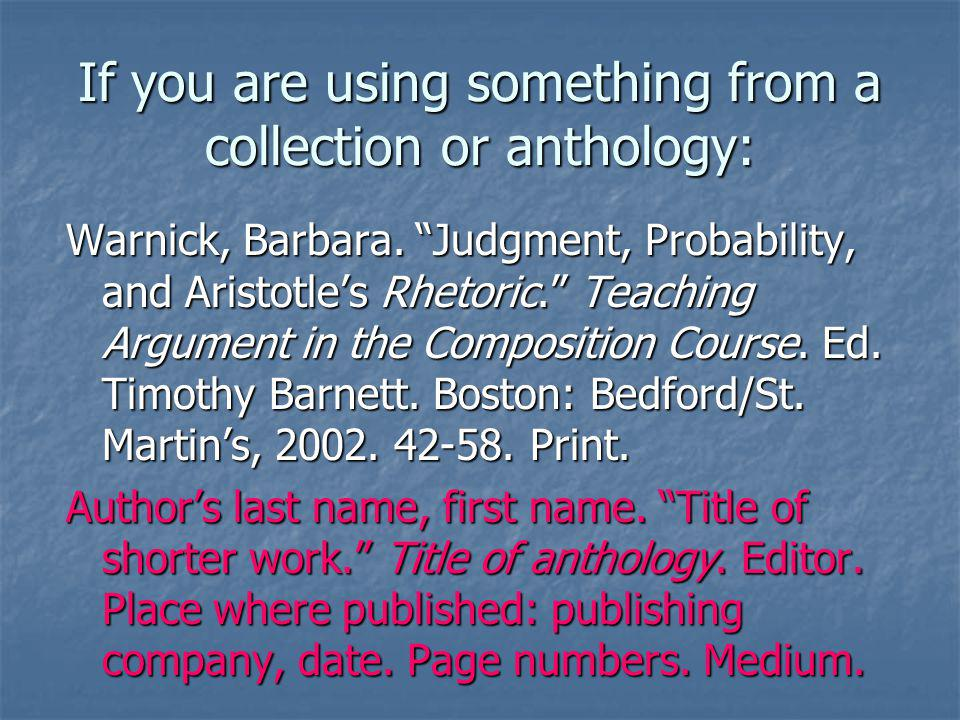 If you are using something from a collection or anthology: