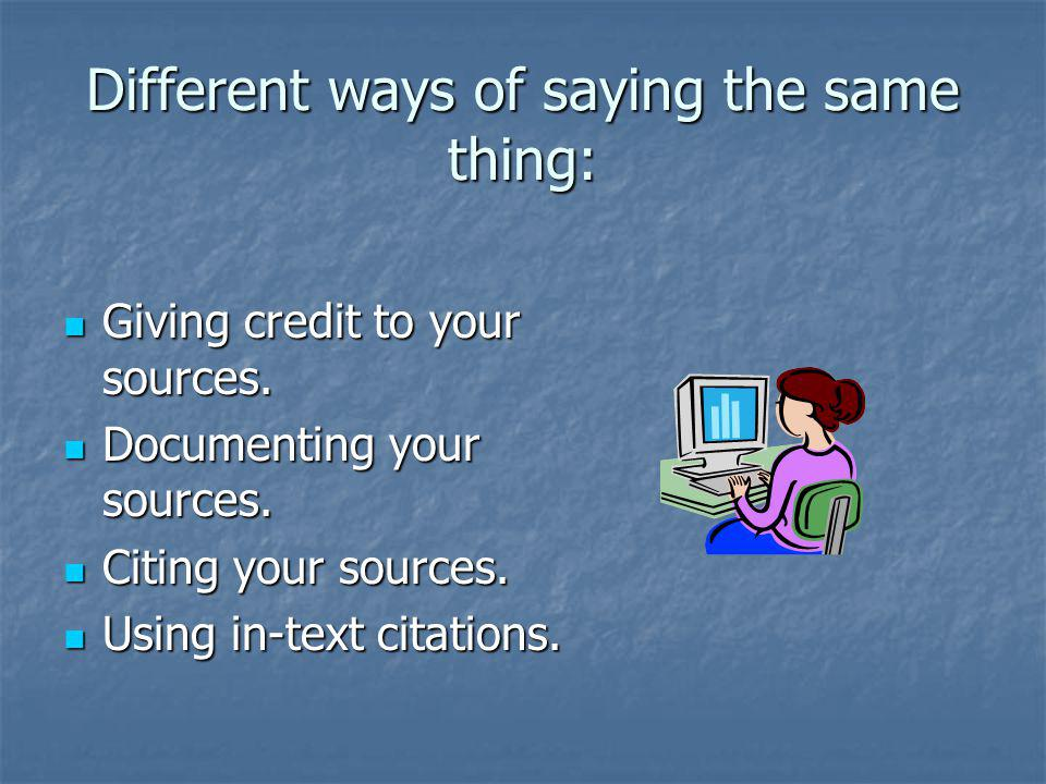 Different ways of saying the same thing: