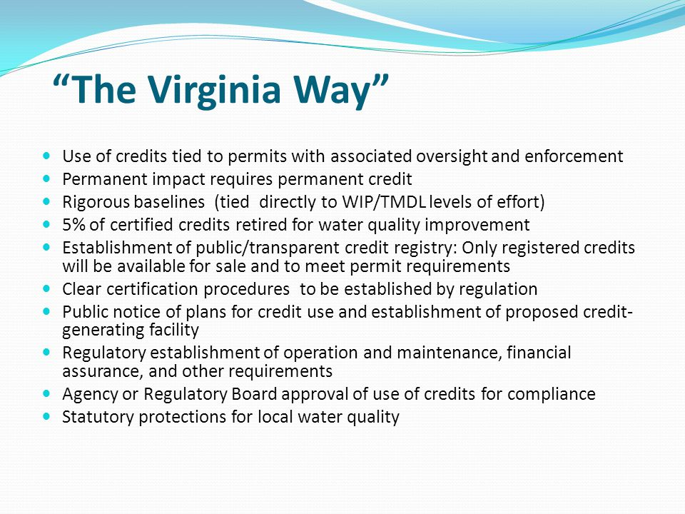 The Virginia Way Use of credits tied to permits with associated oversight and enforcement. Permanent impact requires permanent credit.