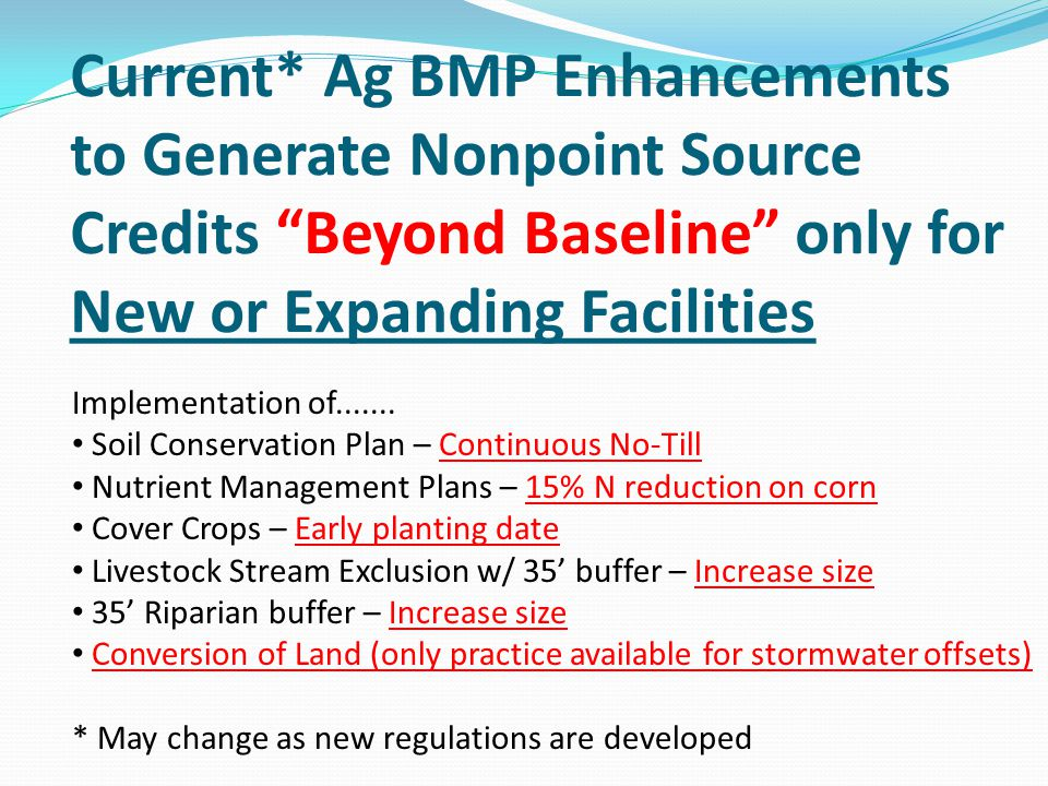 Current* Ag BMP Enhancements to Generate Nonpoint Source Credits Beyond Baseline only for New or Expanding Facilities
