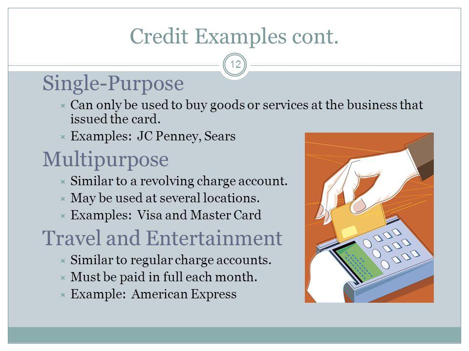Credit Examples cont. Single-Purpose Multipurpose