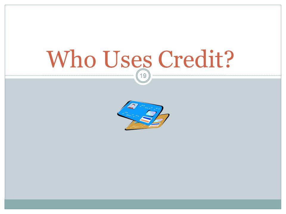 Who Uses Credit