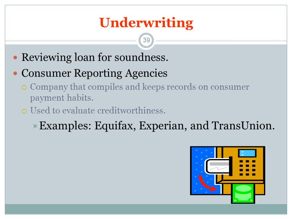 Underwriting Examples: Equifax, Experian, and TransUnion.