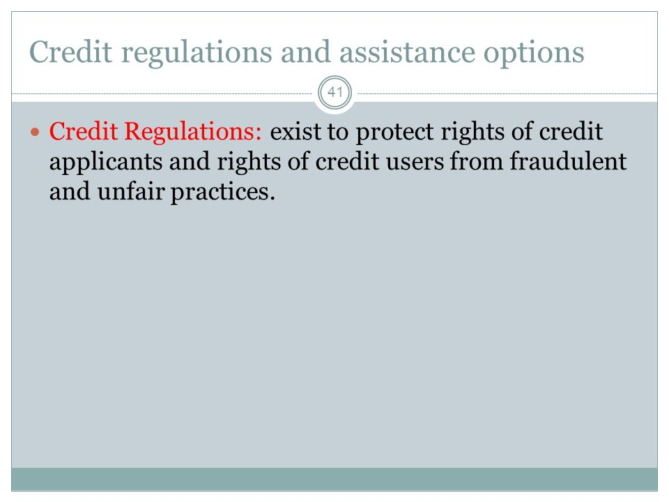 Credit regulations and assistance options