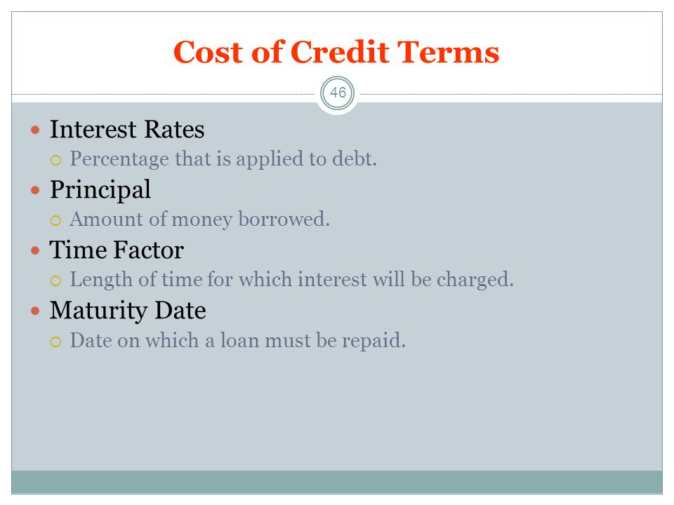 Cost of Credit Terms Interest Rates Principal Time Factor