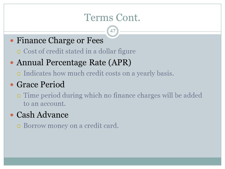 Terms Cont. Finance Charge or Fees Annual Percentage Rate (APR)