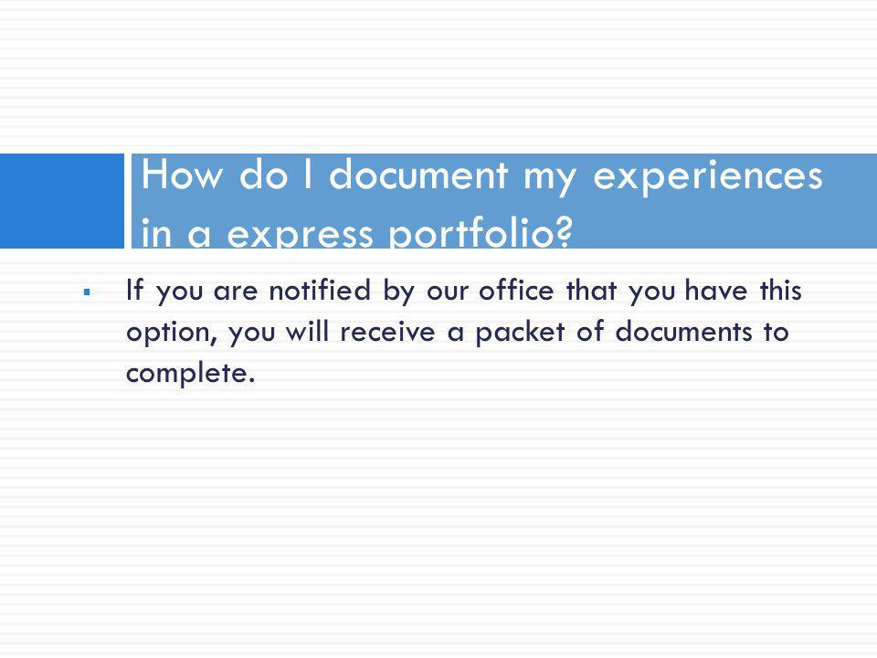How do I document my experiences in a express portfolio