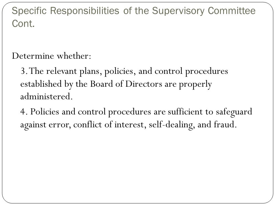 Specific Responsibilities of the Supervisory Committee Cont.