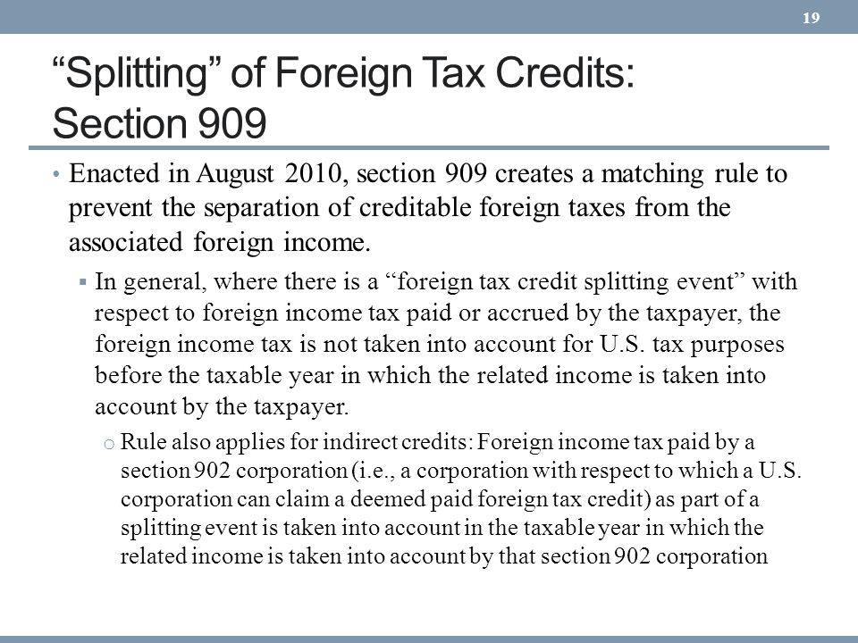Splitting of Foreign Tax Credits: Section 909