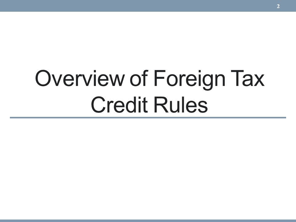 Overview of Foreign Tax Credit Rules
