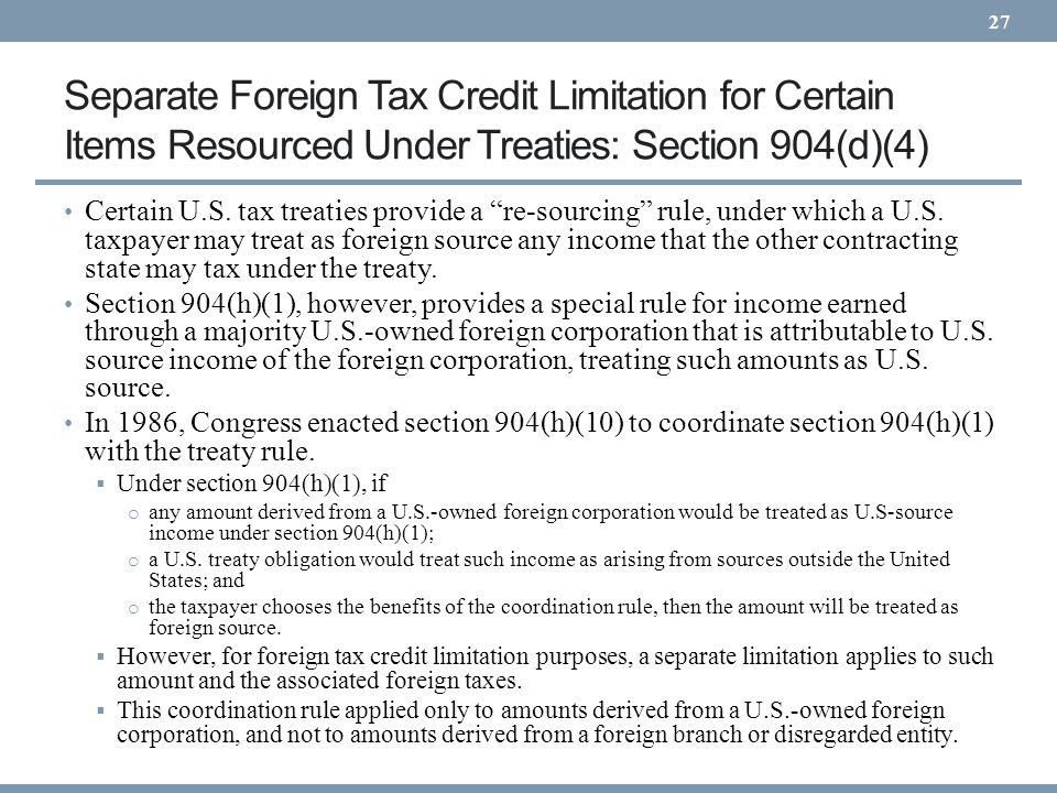 Separate Foreign Tax Credit Limitation for Certain Items Resourced Under Treaties: Section 904(d)(4)