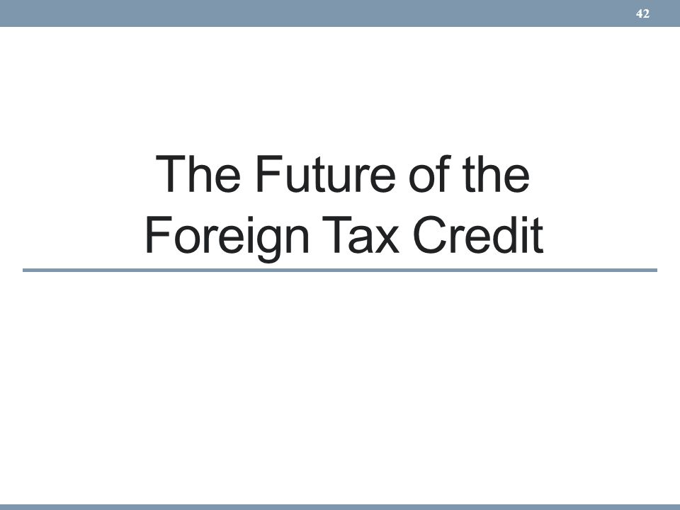 The Future of the Foreign Tax Credit