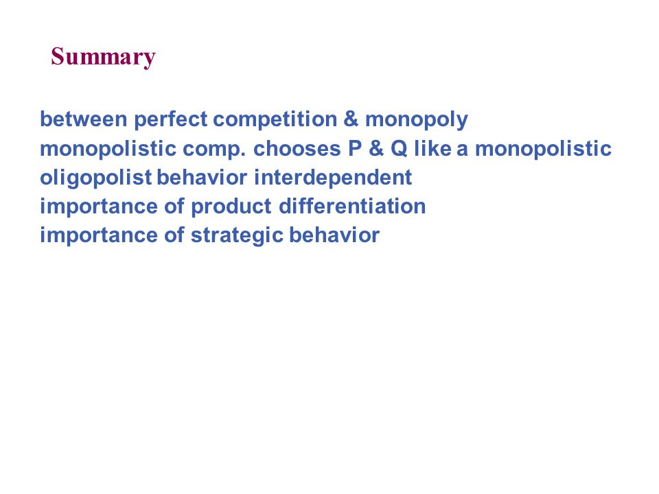 Summary between perfect competition & monopoly
