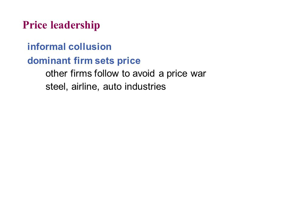 Price leadership informal collusion dominant firm sets price