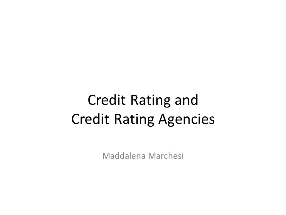 Credit Rating and Credit Rating Agencies