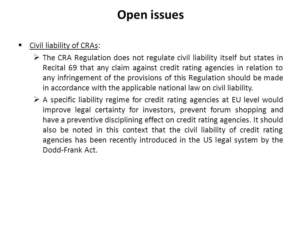 Open issues Civil liability of CRAs: