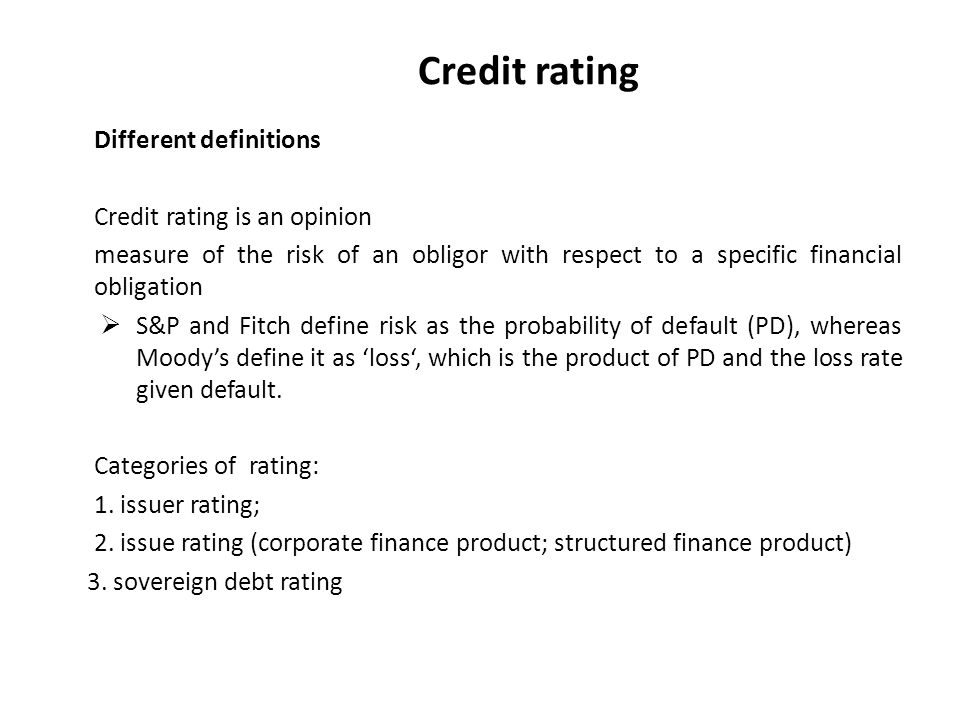 Credit rating Different definitions Credit rating is an opinion