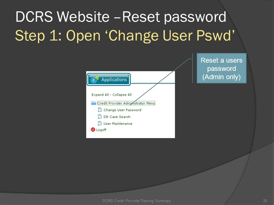 DCRS Website –Reset password Step 1: Open 'Change User Pswd'