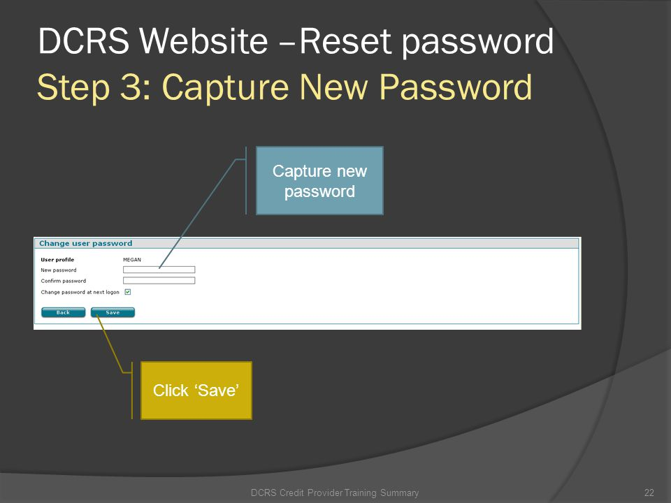 DCRS Website –Reset password Step 3: Capture New Password