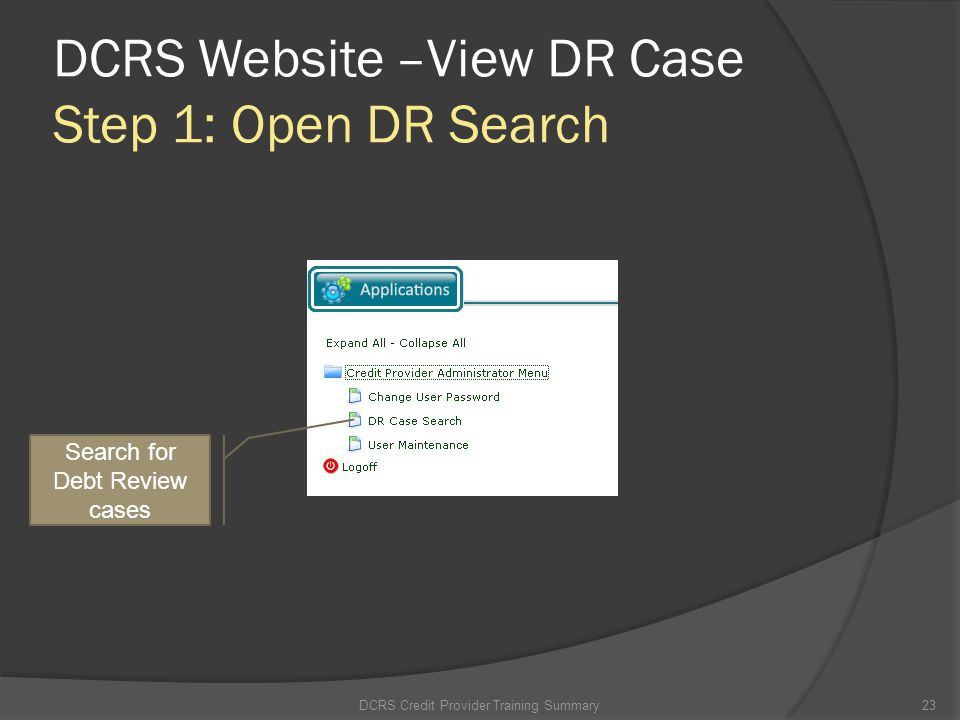 DCRS Website –View DR Case Step 1: Open DR Search