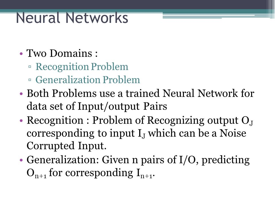 Neural Networks Two Domains :