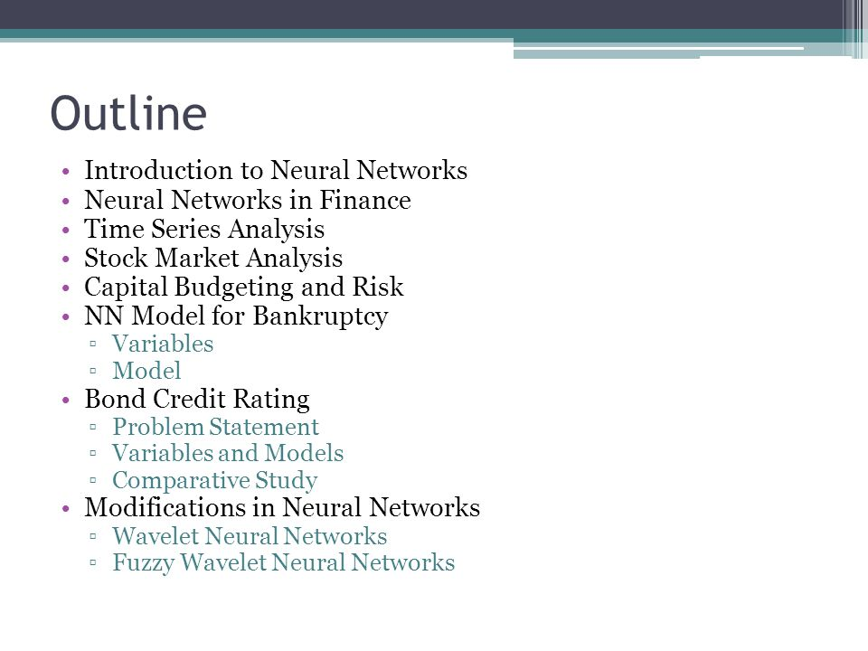 Outline Introduction to Neural Networks Neural Networks in Finance