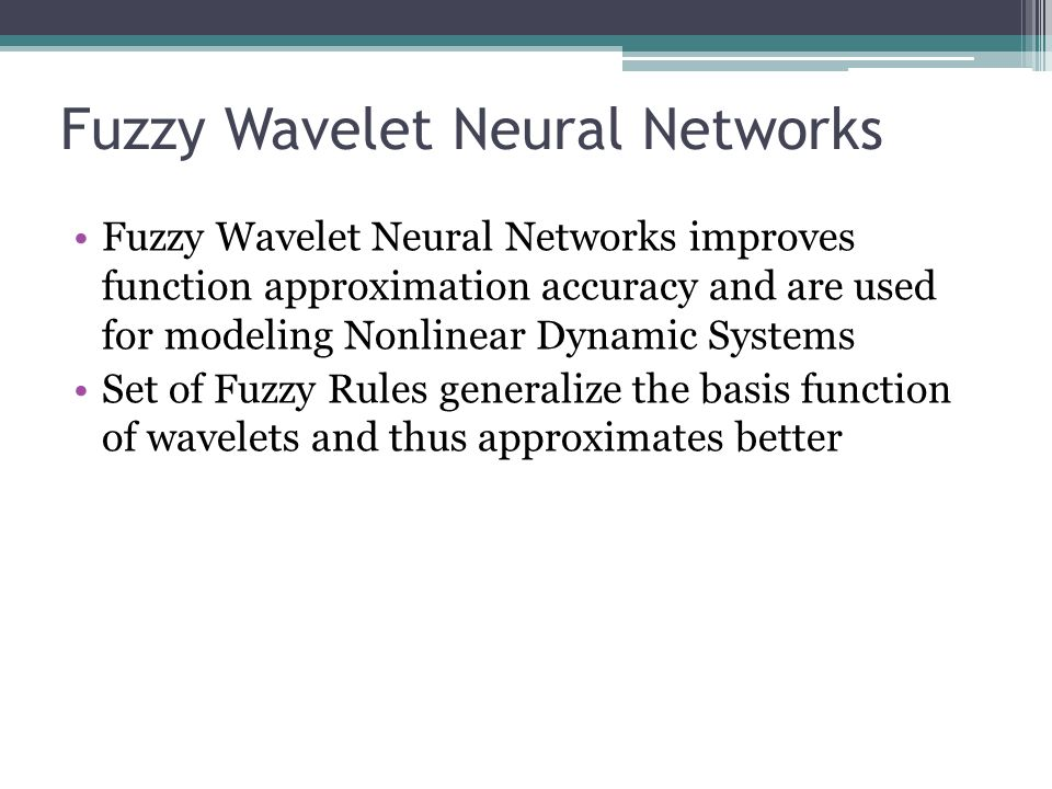 Fuzzy Wavelet Neural Networks