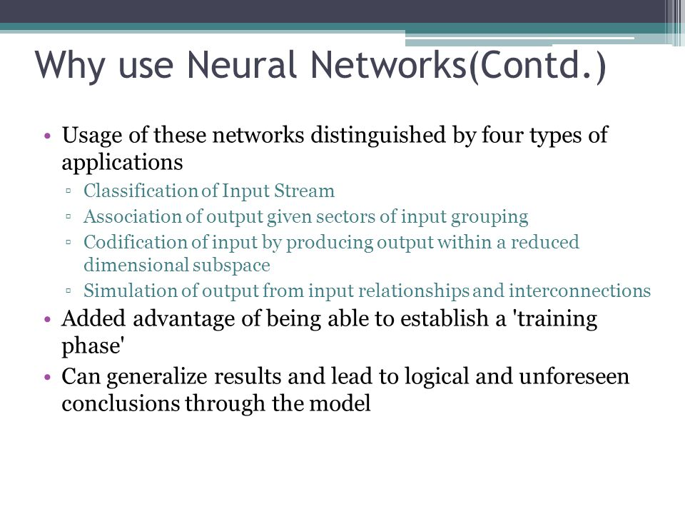 Why use Neural Networks(Contd.)