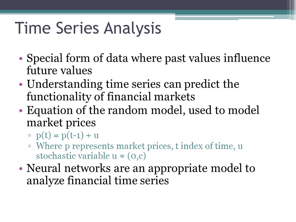 Time Series Analysis Special form of data where past values influence future values.