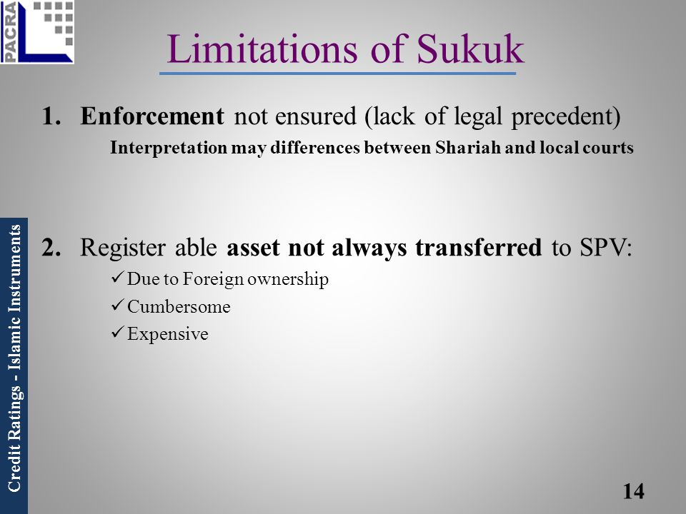 Limitations of Sukuk Enforcement not ensured (lack of legal precedent)