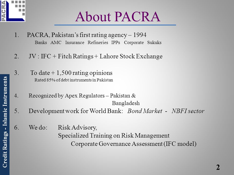 About PACRA 1. PACRA, Pakistan's first rating agency – 1994