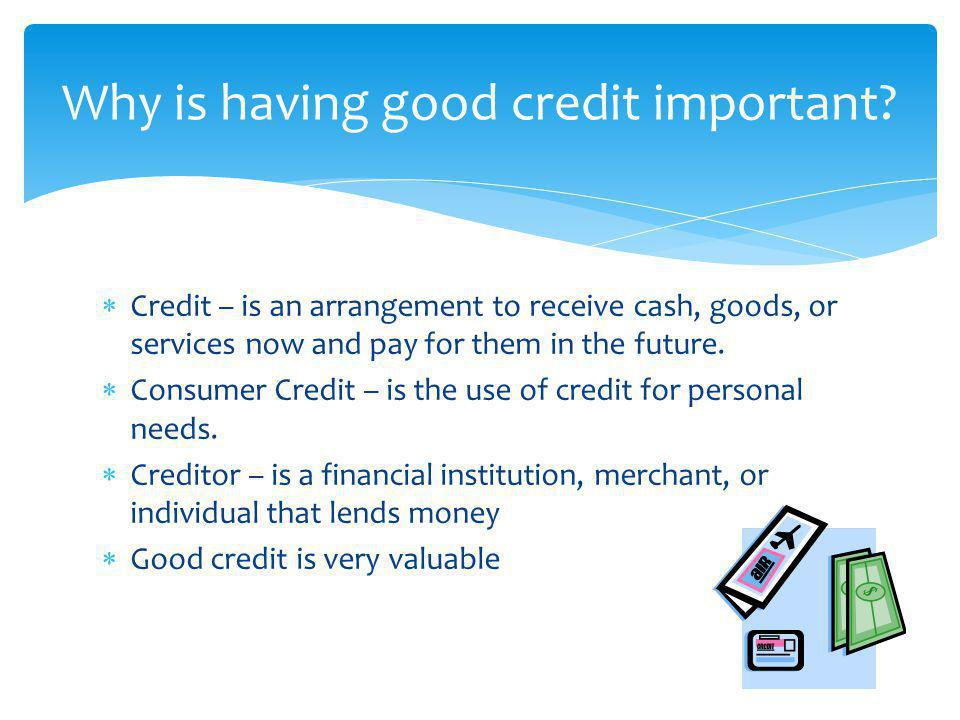 Why is having good credit important