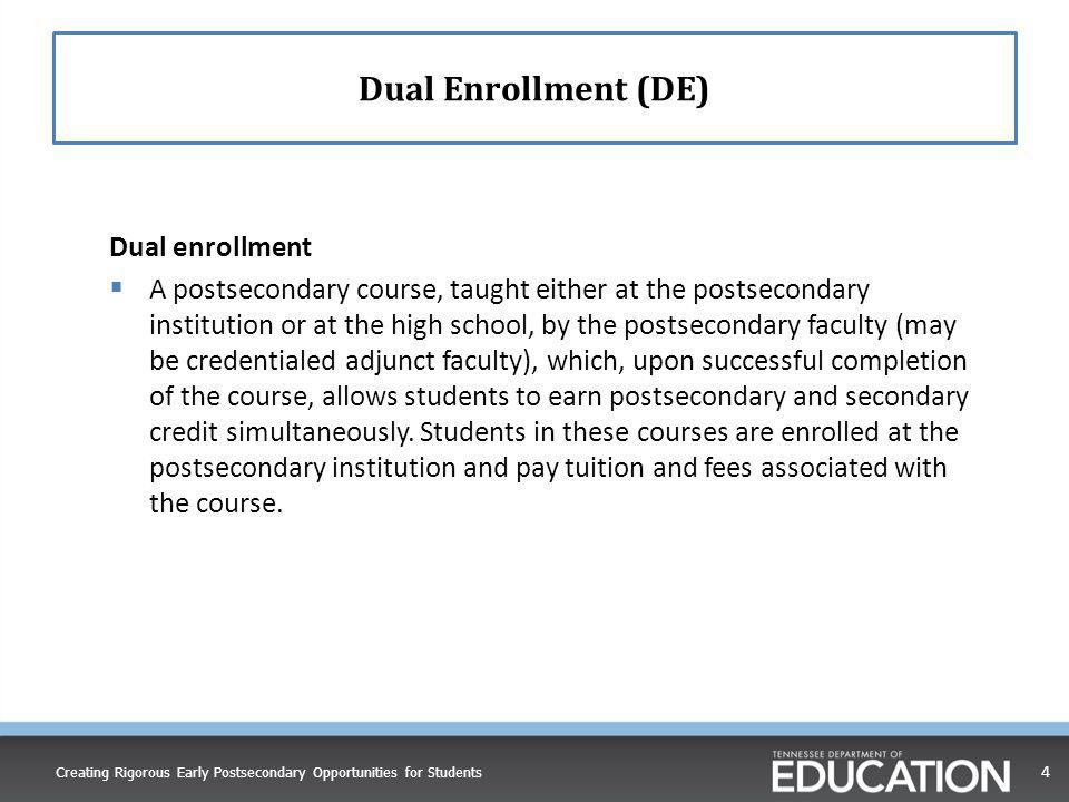Dual Enrollment (DE) Dual enrollment