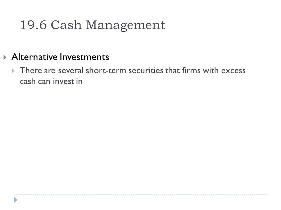 19.6 Cash Management Alternative Investments