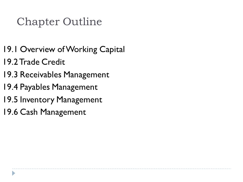 Chapter Outline 19.1 Overview of Working Capital 19.2 Trade Credit