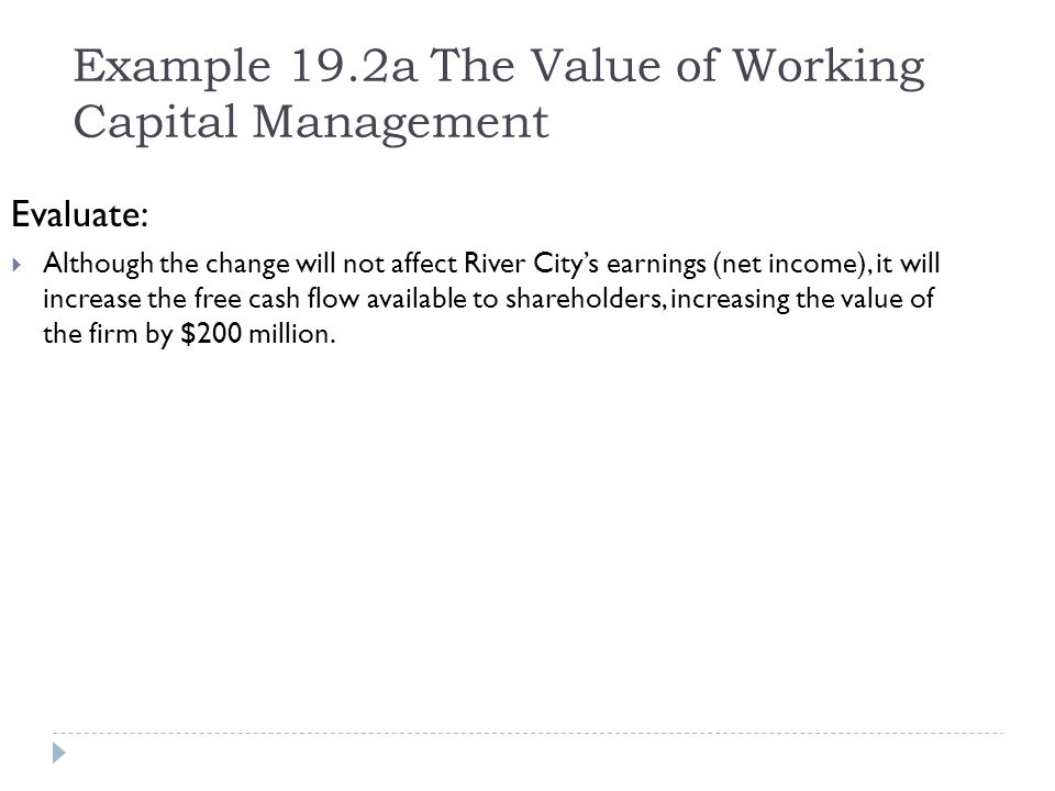Example 19.2a The Value of Working Capital Management