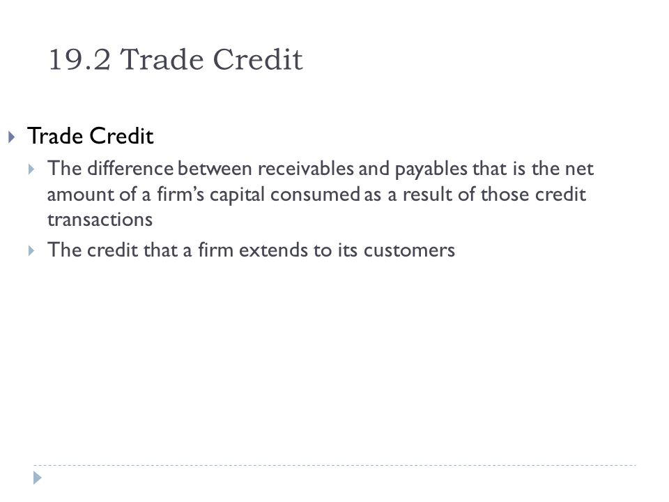 19.2 Trade Credit Trade Credit