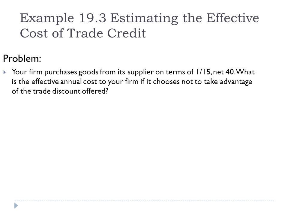 Example 19.3 Estimating the Effective Cost of Trade Credit