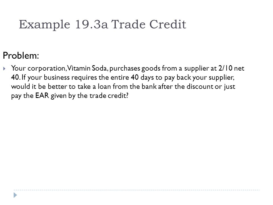 Example 19.3a Trade Credit Problem: