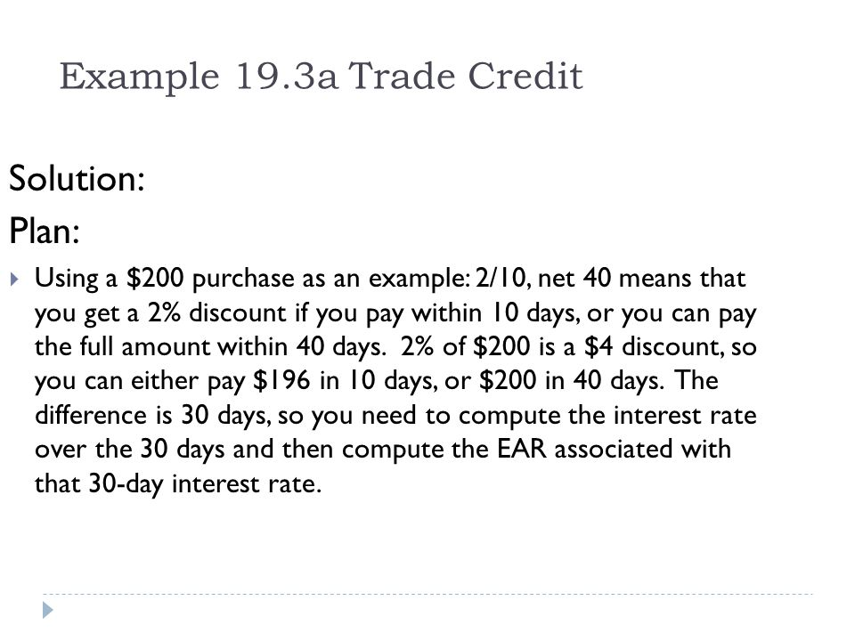 Example 19.3a Trade Credit Solution: Plan: