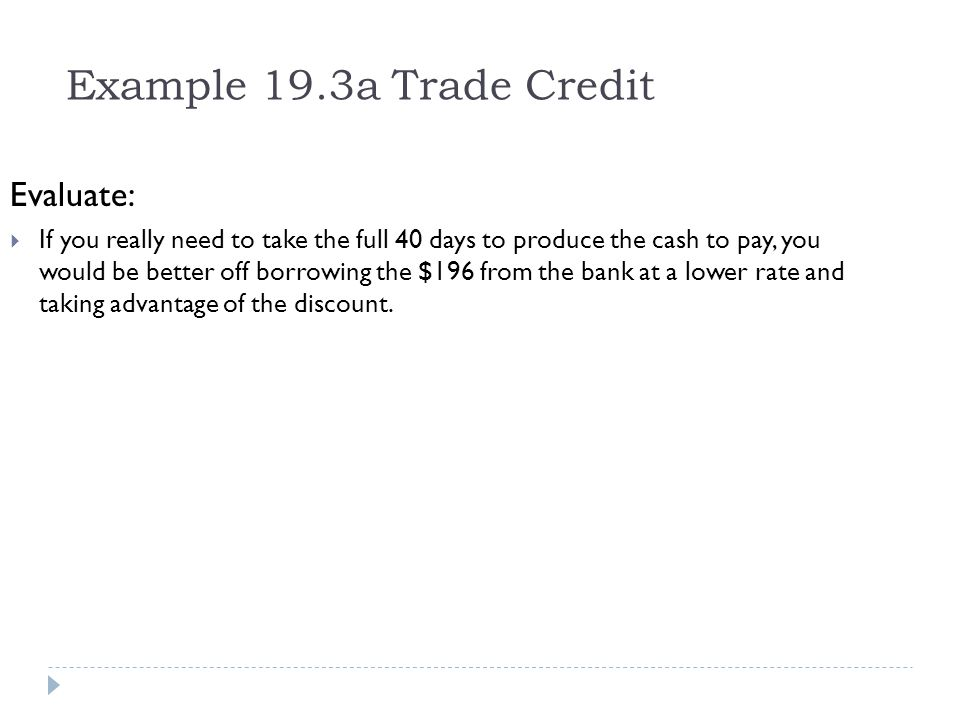 Example 19.3a Trade Credit Evaluate: