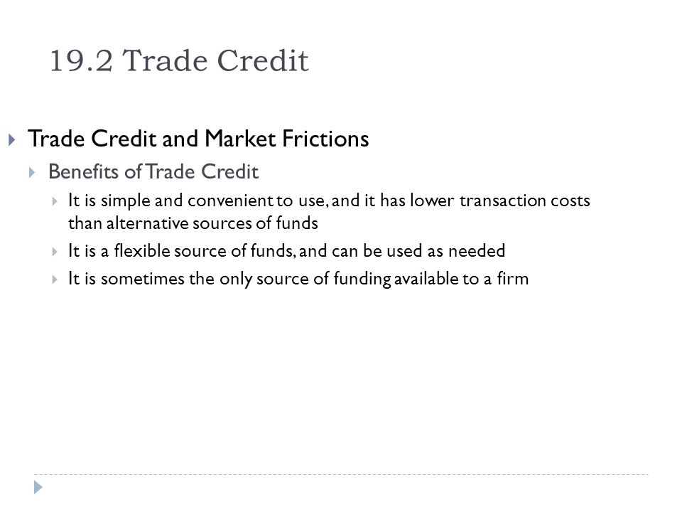19.2 Trade Credit Trade Credit and Market Frictions